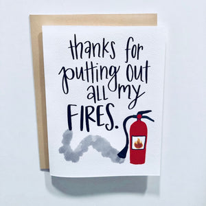 Thanks For Putting Out My Fires Greeting Card