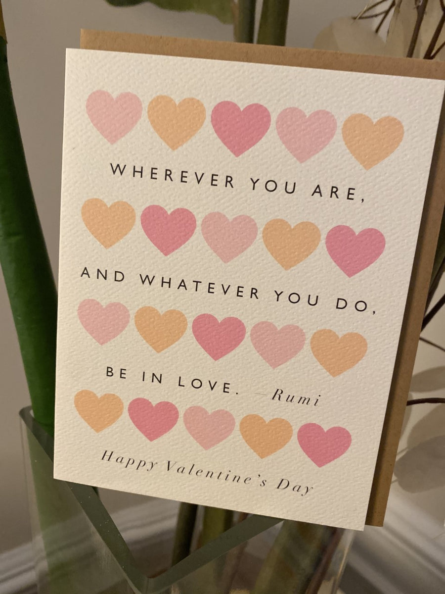 Wherever You Are, And Whatever You Do Be in Love Valentine's Card