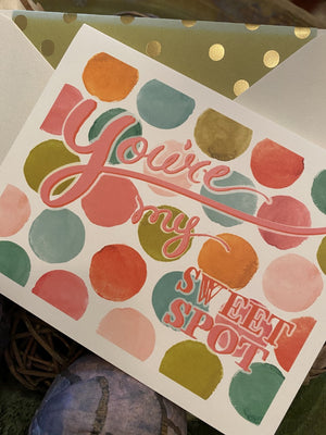 You're My Sweet Spot Greeting Card