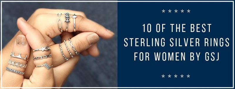 10 Of The Best Sterling Silver Rings For Women By GSJ