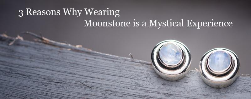 3 Reasons Why Wearing Moonstone is a Mystical Experience