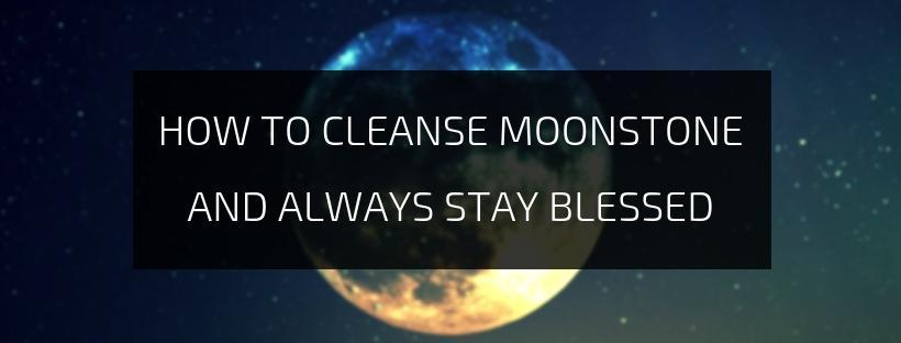 How To Cleanse Moonstone & Always Stay Blessed?