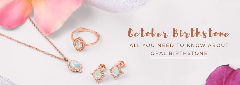 October Birthstone: All You Need To Know About Opal Birthstone
