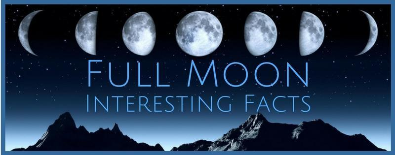 Full Moon: Interesting Facts