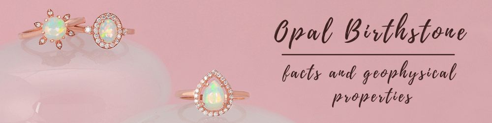 Opal Birthstone Facts And Geophysical Properties