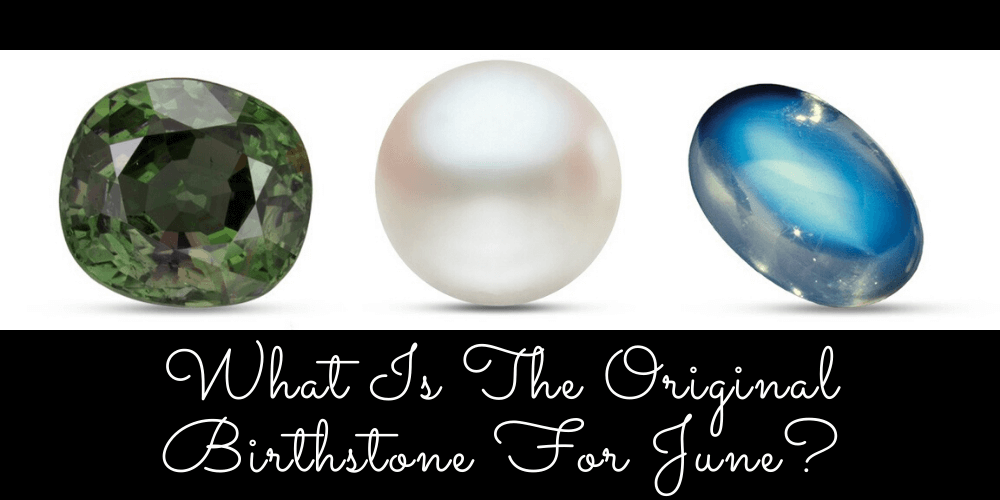 What Is The Original Birthstone For June?