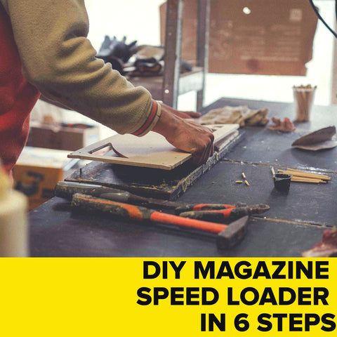 DIY Magazine Speed Loader in 6 Steps