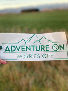 Adventures On, Worries Off Sticker