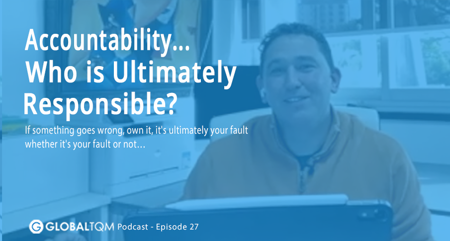 Accountability... Who is Ultimately Responsible? [Podcast ep.27]
