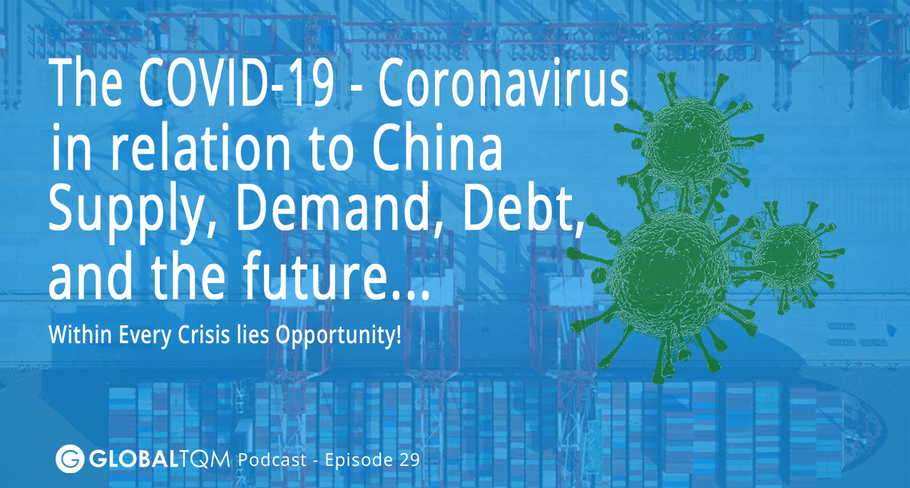 The COVID-19 - Coronavirus in relation to China, Supply, Demand, Debt and the future... [Podcast ep.29]