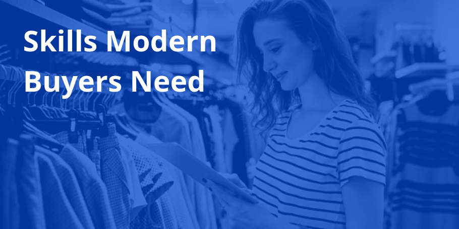 Skills Modern Buyers/Merchandisers Need To Be Top Perfomers [Podcast Ep13]