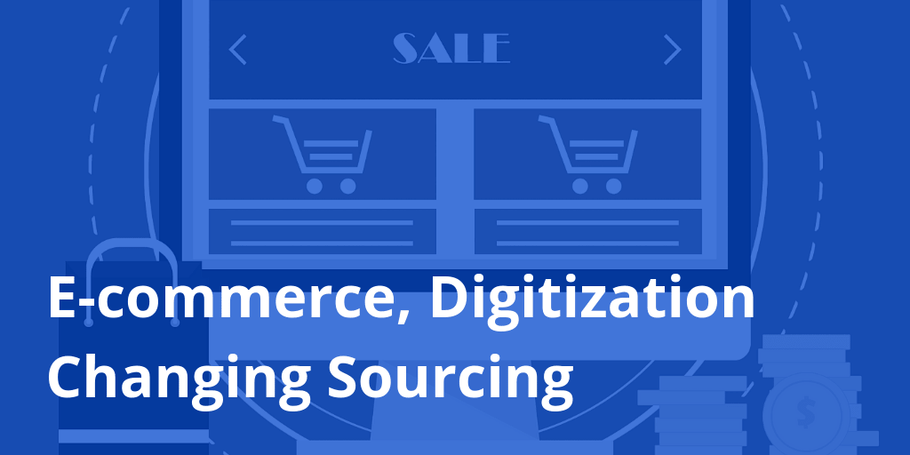 How E-Commerce And Digitization Are Changing Sourcing [Podcast Ep16]