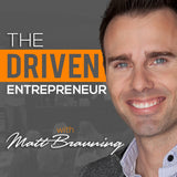 The Driven Entrepreneur | Matt Brauning