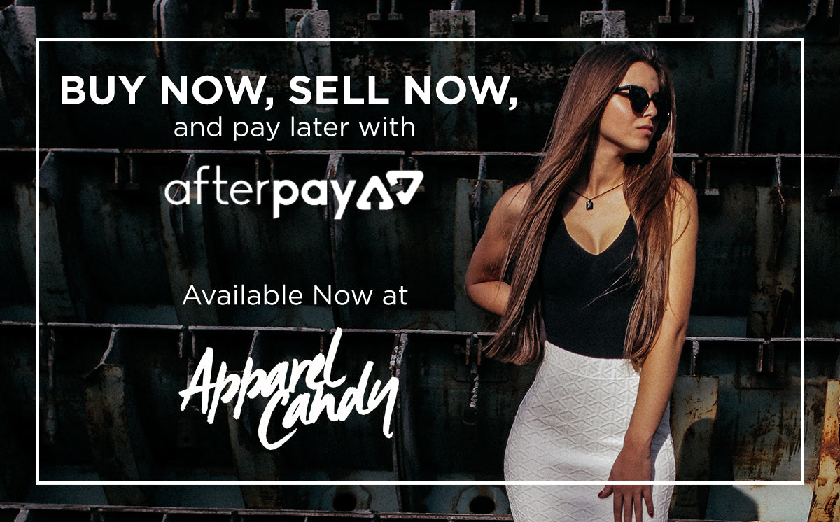 buy now sell now and pay later with afterpay at apparelcandy.com