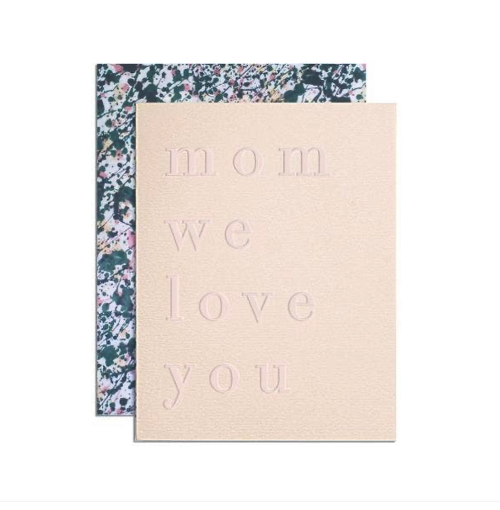 Mom We Love You Greeting Card