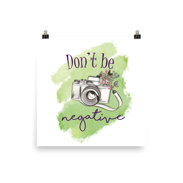 Don't Be Negative!
