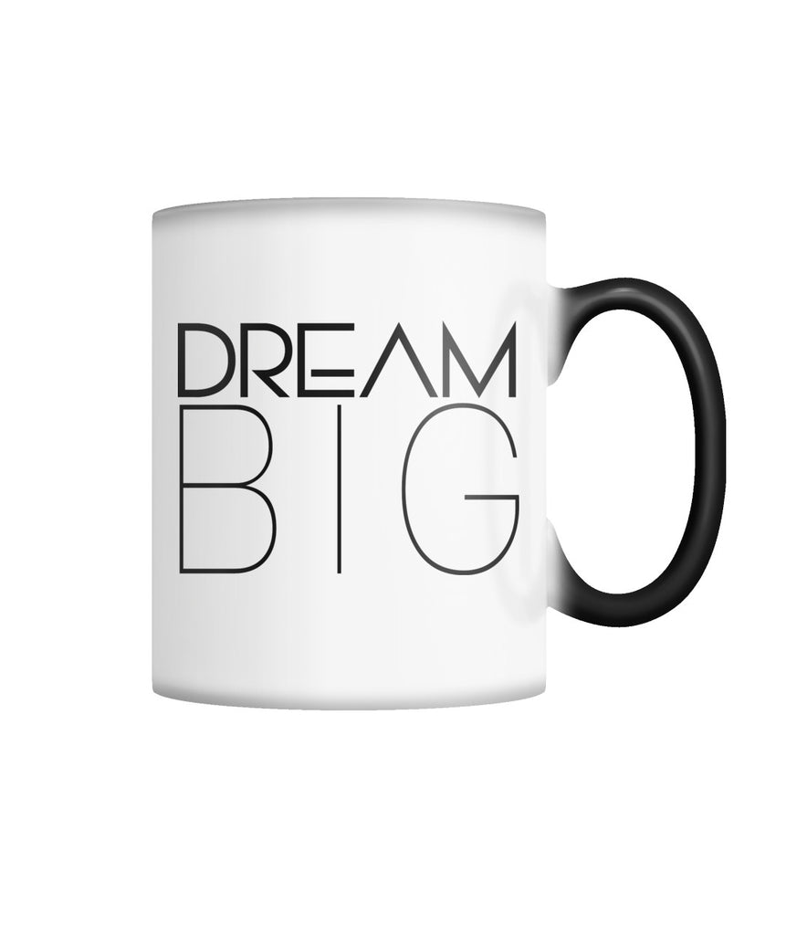 Dream Big Changing Mug Color Changing Mug