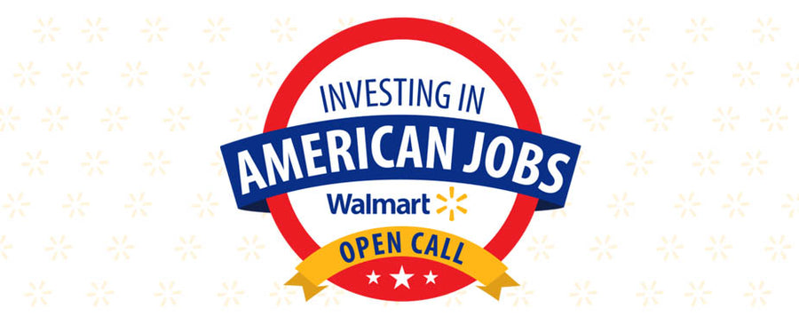 Investing in American Jobs. Walmart open call