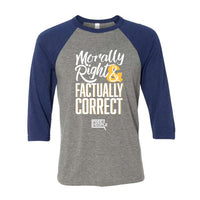 Morally Right & Factually Correct | Baseball Shirt