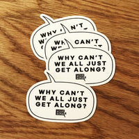 Just Get Along Sticker