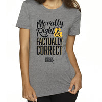 Morally Right & Factually Correct | Women's Shirt