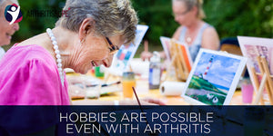 Hobbies are possible even with Arthritis