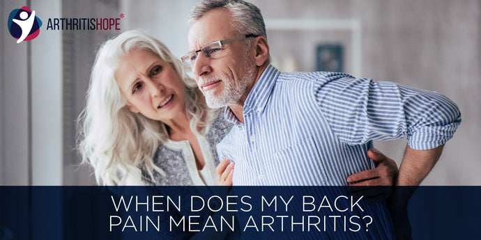 When Does My Back Pain Mean Arthritis?
