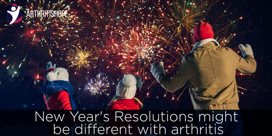 New Year's Resolutions might be different with arthritis
