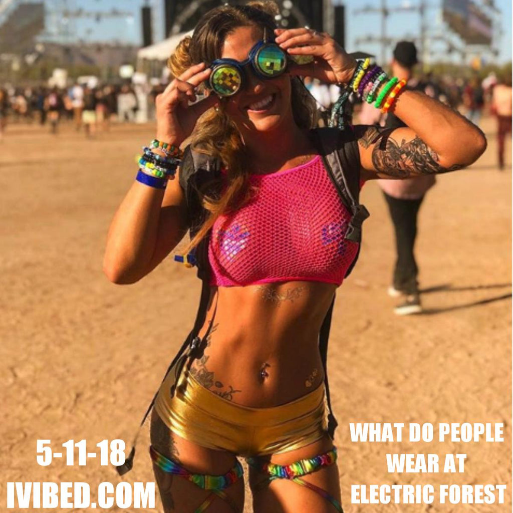 WHAT SHOULD I WEAR TO ELECTRIC FOREST 2018