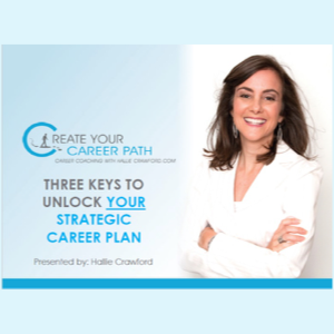 "Free Webinar Recording - HallieCrawford.com's ""3 Keys to Unlock Your Strategic Career Plan"""