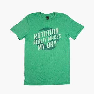 Rotation really Makes My day Tee