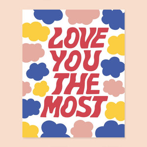 Love You the Most Print