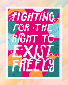 Fighting for the Right to Exist Freely Print