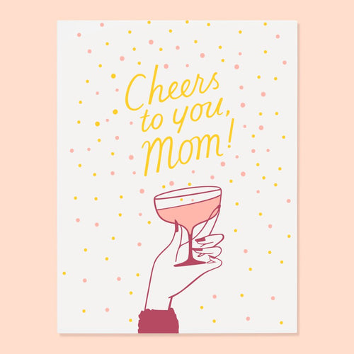 Cheers Mom Card