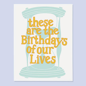 Birthday Of Our Lives Card