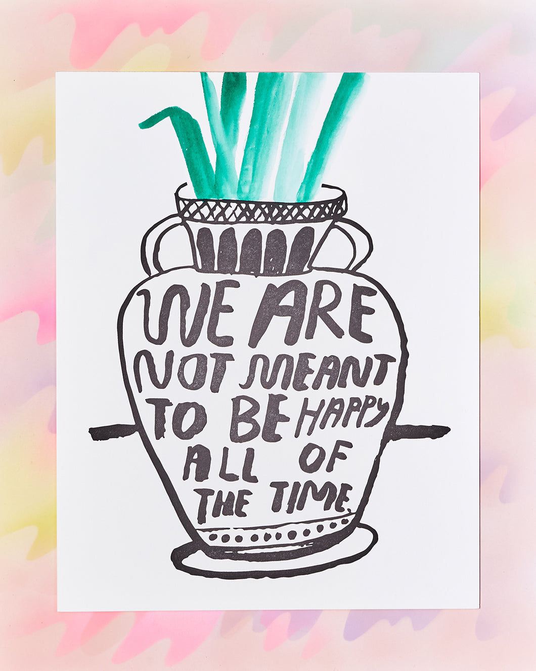 We're Not Meant To Be Happy Print