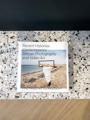 Steidl Verlag, Recent Histoires, Contemporary Africa Photography and Video Art from the Walther Collection