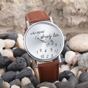 "Funky Women's Watch ""Who Cares I'm Already Late"""
