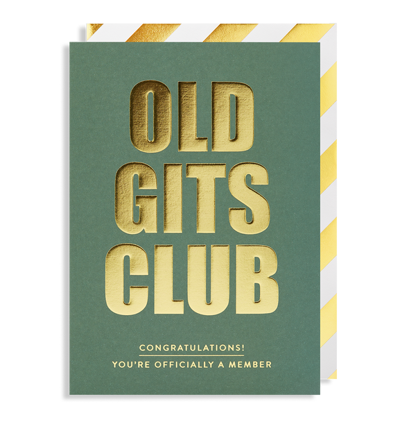 Old Gits Club. Congratulations! You're Officially A Member.
