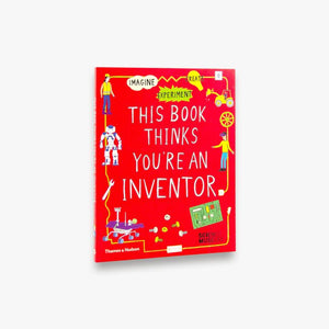 This Book Thinks You're An Inventor by Harriet Russell and Jon Milton