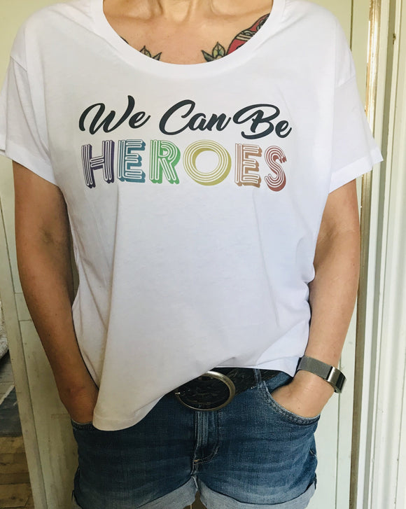 Ladies Looser Fit We Can Be Heroes T Shirt