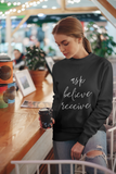Ask Believe Receive sweatshirt in black