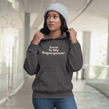 Love Is My Superpower hoodie sweatshirt