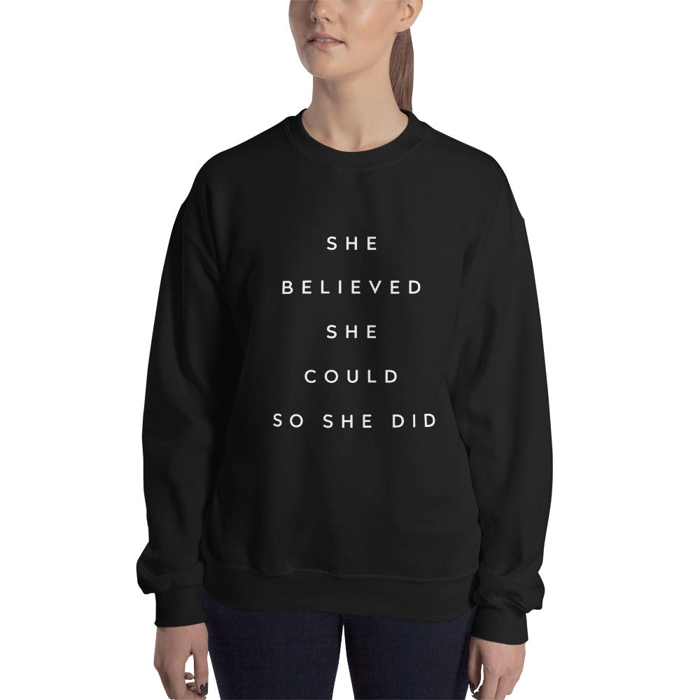 She Believed She Could So She Did Sweatshirt New Edition