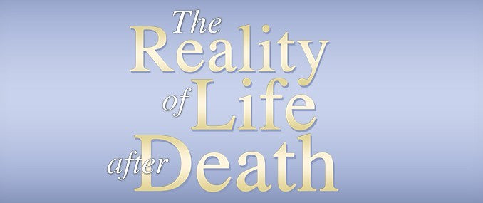 The Reality of Life after Death Book