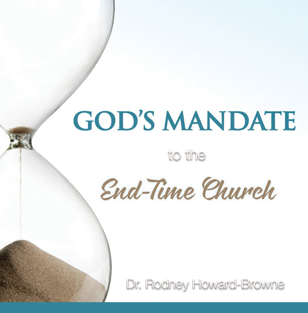 God's Mandate to the End-Time Church CD Series