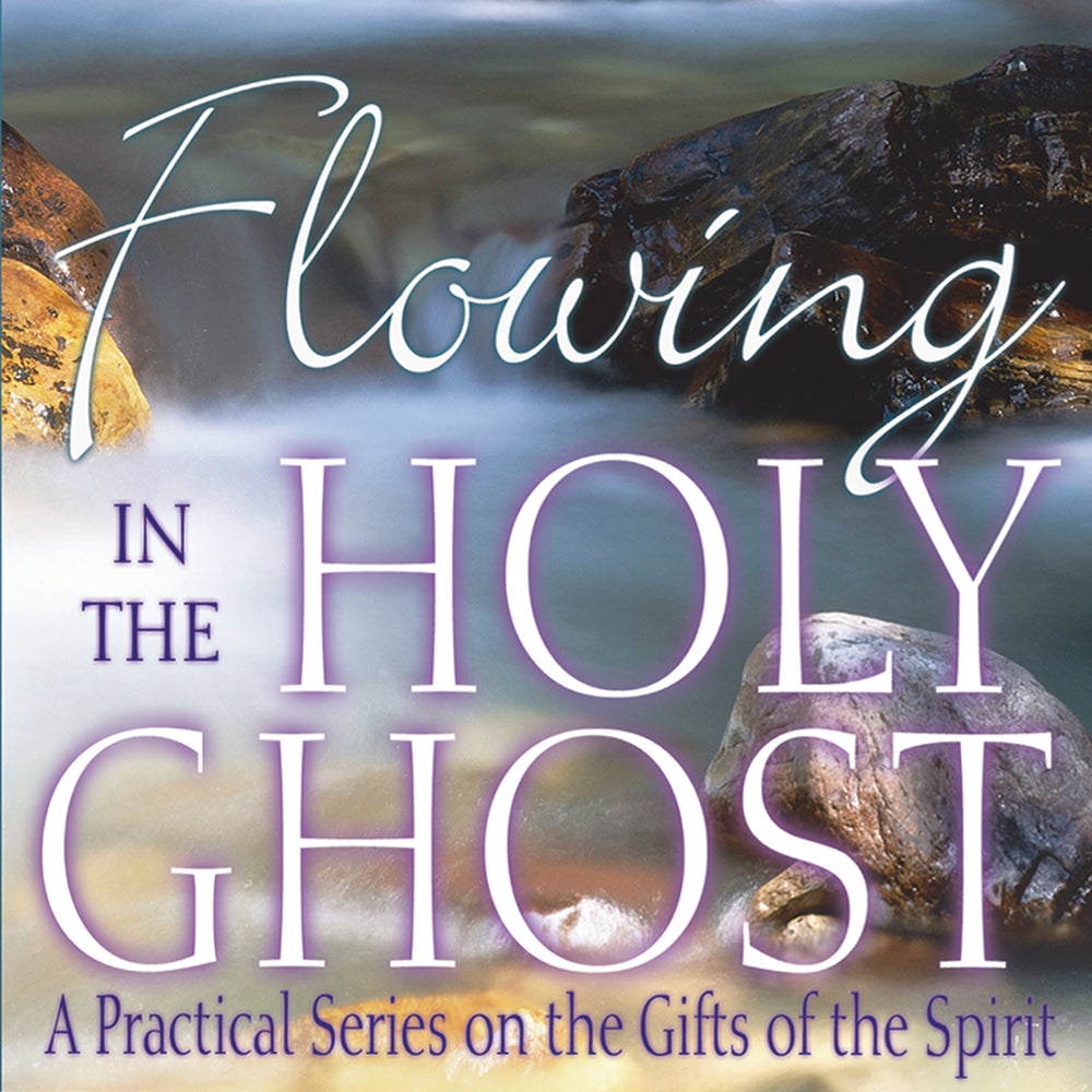 Flowing in the Holy Ghost Audio Series MP3 Download