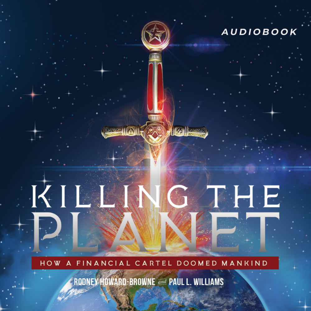 Killing the Planet Audiobook Edition: How a Financial Cartel Doomed Mankind
