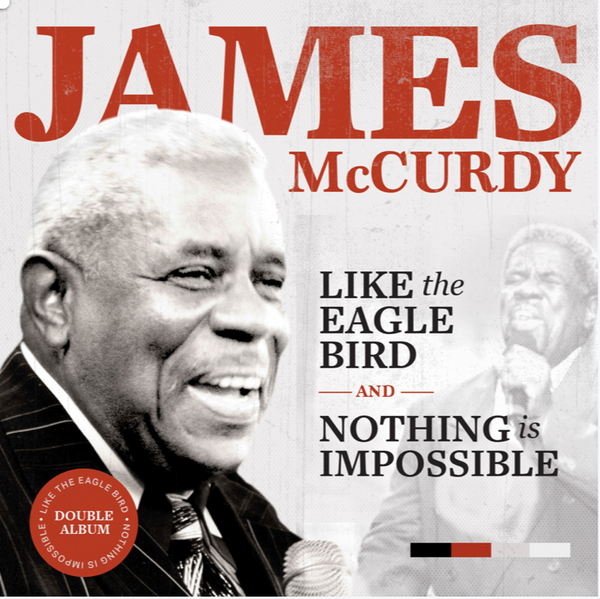 James McCurdy Double Album - Like the Eagle Bird & Nothing is Impossible