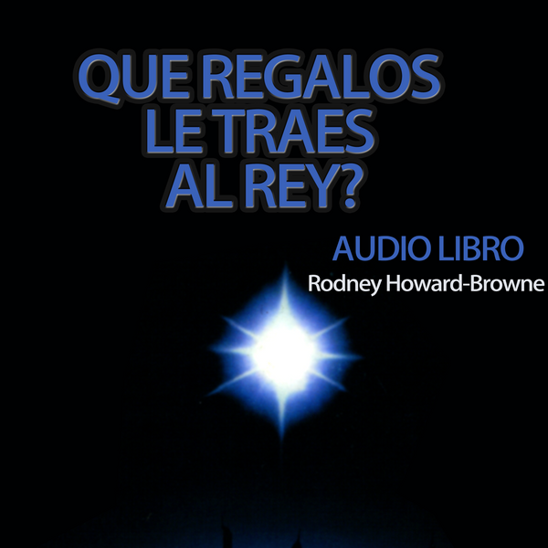 Qué Regalos le Traes al Rey Audiobook Series MP3 Download